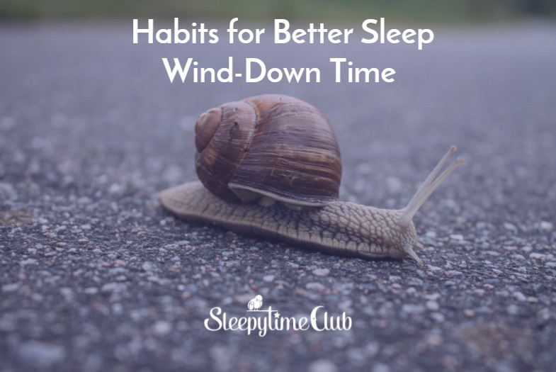 Habits for Better Sleep – Wind-Down Time