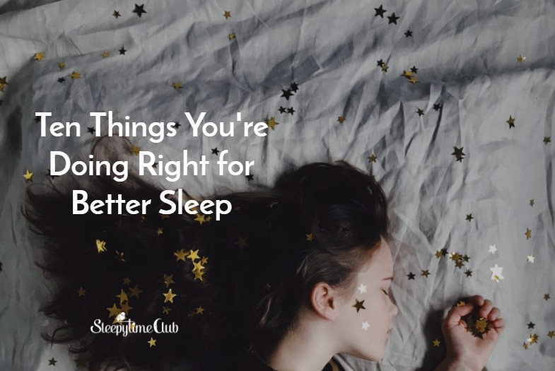 Ten things you're doing right for better sleep