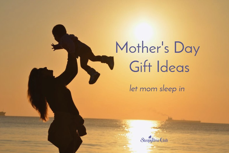Mother's Day gift idea – sleep in