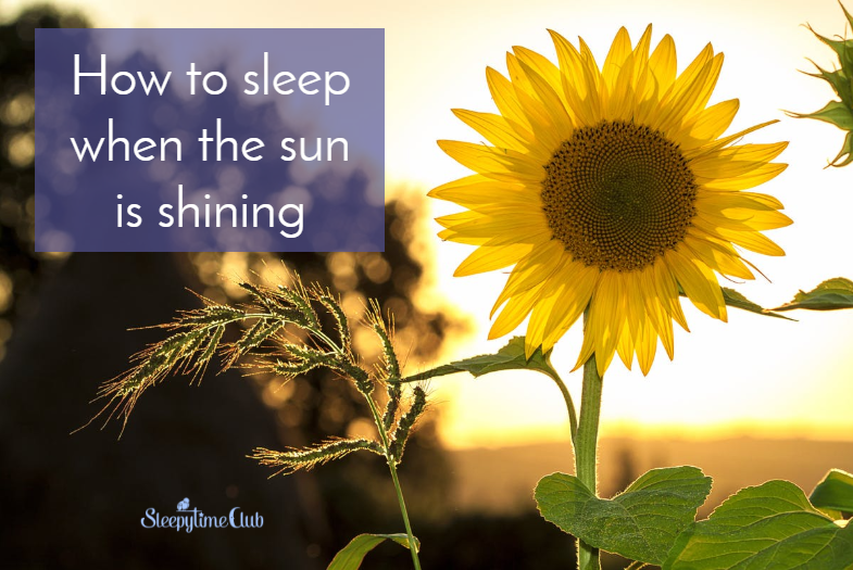 How to sleep when the sun is shining