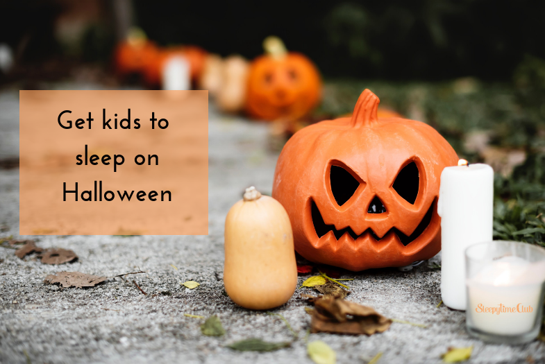 Get kids to sleep on Halloween